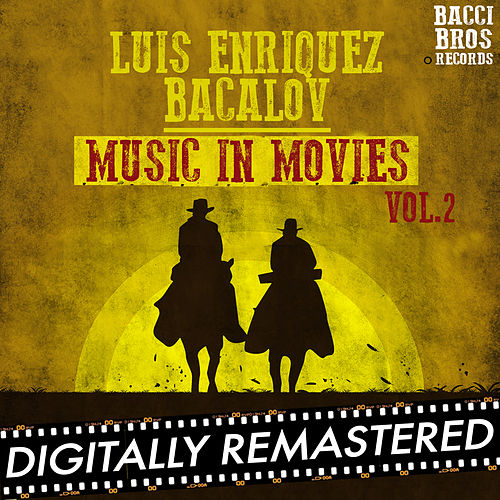 Luis Enriquez Bavalov Music in Movies - Vol. 2 by Luis Bacalov