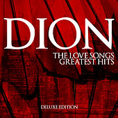 Dion - The Love Songs Greatest Hits - Deluxe Edition von Dion