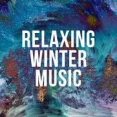 Relaxing Winter Music von Various Artists
