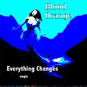 Everything Changes by Blood Orange