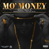 Mo Money (feat. French Montana & Trae tha Truth) by Mally Mall