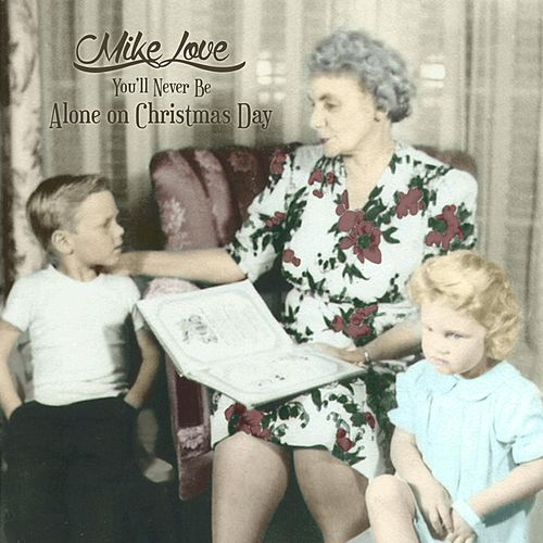 (You'll Never Be) Alone on Christmas Day by Mike Love
