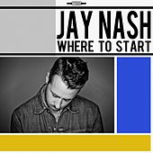 Where to Start (feat. Garrison Starr) von Jay Nash