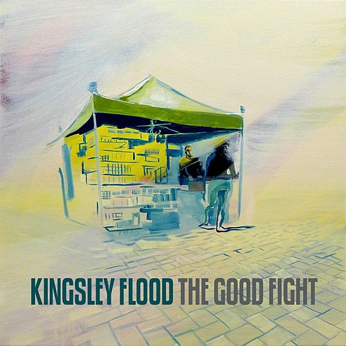 The Good Fight by Kingsley Flood