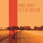 This Is My Confession by Onward Chariots