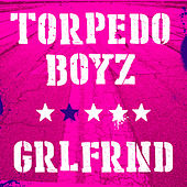 Grlfrnd by Torpedo Boyz