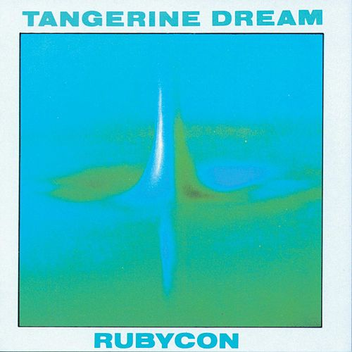Rubycon by Tangerine Dream