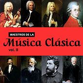 Maestros de la Música Clásica, Vol. II by Various Artists