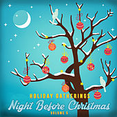 Holiday Gatherings: Night Before Christmas, Vol. 5 by Various Artists