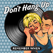 Don't Hang Up - Remember When von Various Artists