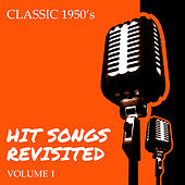 Classic 1950'- Hit Songs Revisited, Vol. 1 by Various Artists