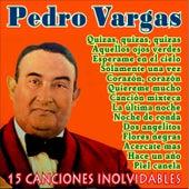 15 Canciones Inolvidables by Pedro Vargas