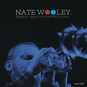 (Dance To) The Early Music by Nate Wooley Quintet