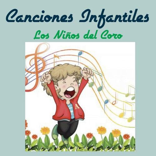 Canciones Infantiles by Los Niños del Coro