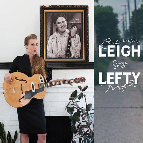 Sings Lefty Frizzell by Brennen Leigh