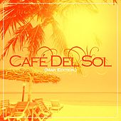 Café Del Sol (Mar Edition) Vol. 1 by Various Artists