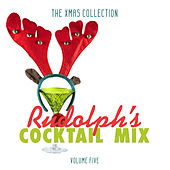 The Xmas Collection: Rudolph's Cocktail Mix, Vol. 5 by Various Artists