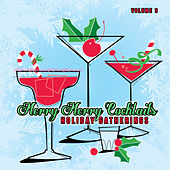 Holiday Gatherings: Merry Merry Cocktails, Vol. 3 by Various Artists