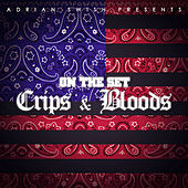 On the Set: Crips and Bloods by Various Artists