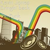 Bringin' back the Funk by Kevin Jones