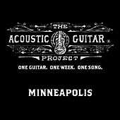 The Acoustic Guitar Project: Minneapolis 2014 by Various Artists