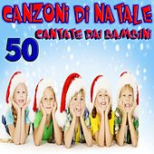 50 Canzoni di Natale cantate dai Bambini (2015) by Various Artists