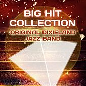 Big Hit Collection by Original Dixieland Jazz Band