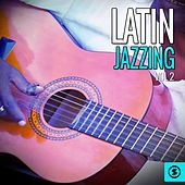 Latin Jazzing, Vol. 2 by Various Artists