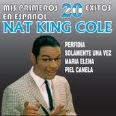 Mis Primeros 20 Éxitos En Español by Nat King Cole