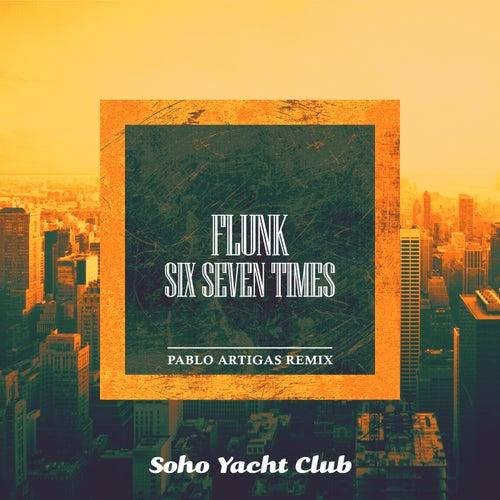 Six Seven Times (Pablo Artigas Remix) by Flunk