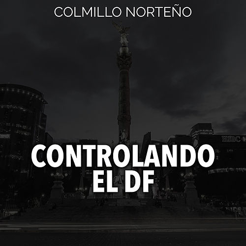 Controlando el Df by Colmillo Norteno