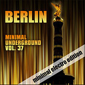 Berlin Minimal Underground, Vol. 37 by Various Artists