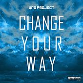Change Your Way - Single by Ufo Project
