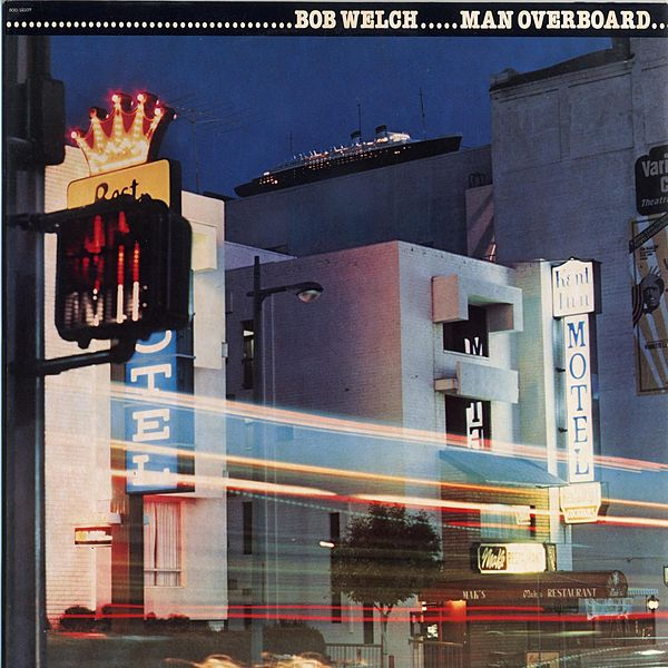 Bob Welch - Man Overboard and The Other One