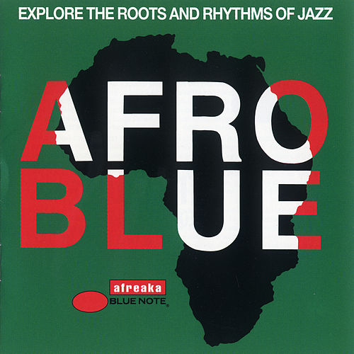Afro Blue - Explore The Roots And Rhythms Of Jazz by Various Artists