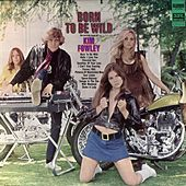 Born To Be Wild by Kim Fowley