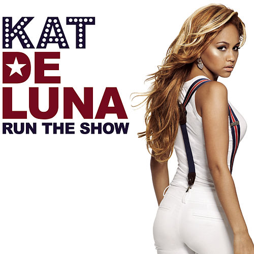 Run The Show by Kat DeLuna