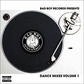 Bad Boy Dance Mixes Volume 1 by Various Artists