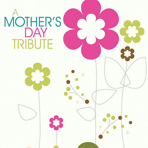 A Mother's Day Tribute by Various Artists