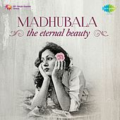 Madhubala: The Eternal Beauty by Various Artists