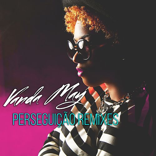 Perseguição (Remixes) by Vanda May