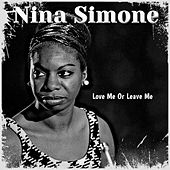 Love Me or Leave Me by Nina Simone