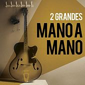 2 Grandes Mano a Mano by Various Artists