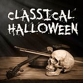 Classical Halloween (Essential Horror Classical Music for Halloween) by Various Artists