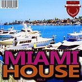 Miami House, Vol. 3 by Various Artists