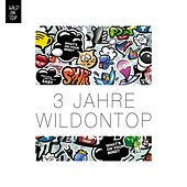 3 Jahre WildOnTop (Selected by the Crew) by Various Artists