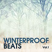 Winterproof Beats, Vol. 1 by Various Artists