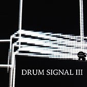 Drum Signal III by Various Artists