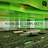 Micrologic Complexity Three - A Deep Minimalistic House Cosmos by Various Artists