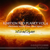 Chillkyway Pres. Ignition Red Planet, Vol. 4 (Electronic Music from Outer Space) by Various Artists